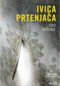 Ivica Prtenjača: Tiho rušenje