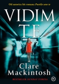 Clare Mackintosh: Vidim te