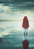 Monika Fagerholm: Amerikanka