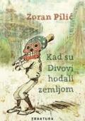 Zoran Pilić: Kad su Divovi hodali zemljom