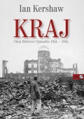 Ian Kershaw: KRAJ - slom Hitlerove Njemačke 1944. – 1945.