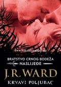 J. R. Ward - Bratstvo crnog bodeža: Naslijeđe - Krvavi poljubac