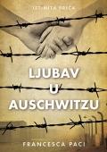 Francesca Paci - Ljubav u Auschwitzu