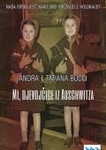 Andra Bucci Tatiana Bucci -  Mi, djevojčice iz Auschwitza