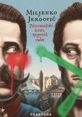 Miljenko Jergović: Nezemaljski izraz njegovih ruku