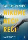 Catherine McKenzie - Nikome neću reći