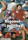 Dražen Lalić: Nogomet i politika