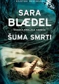 Sara Blaedel: Šuma smrti