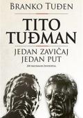 Branko Tuđen - Tito Tuđman: Jedan zavičaj jedan put