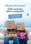 Mirjana Krizmanić: Zašto guramo glavu u pijesak?